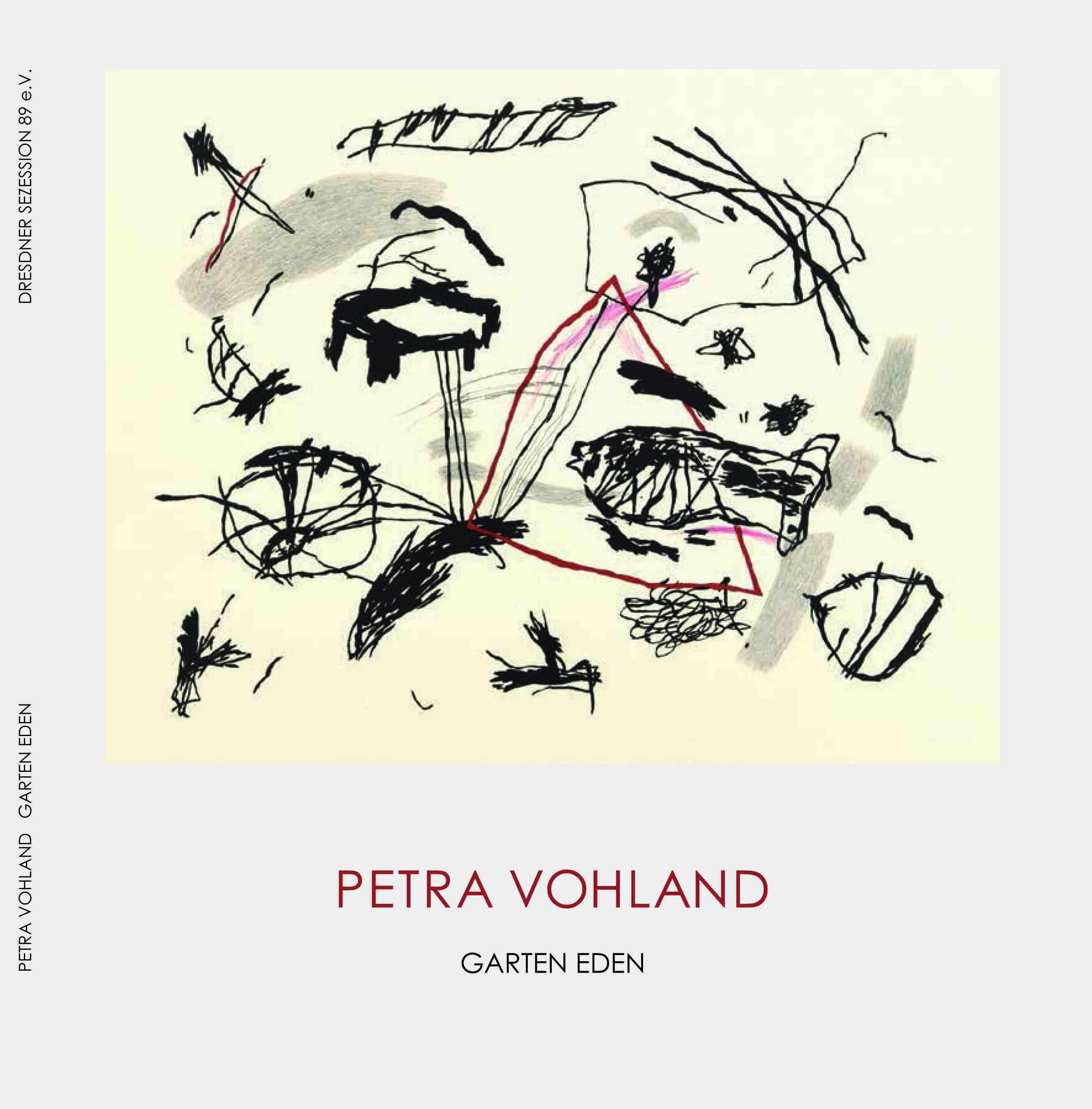 Katalog Petra Vohland, Garten Eden, Hrsg. Dresdner Sezession 89 e.V., 2017, A.Kat., Texte: Prof. Jürgen Schieferdecker, Karin Weber, ISBN  978-3-00-058258-5